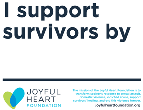 supportsurvivors campaign joyful heart foundation
